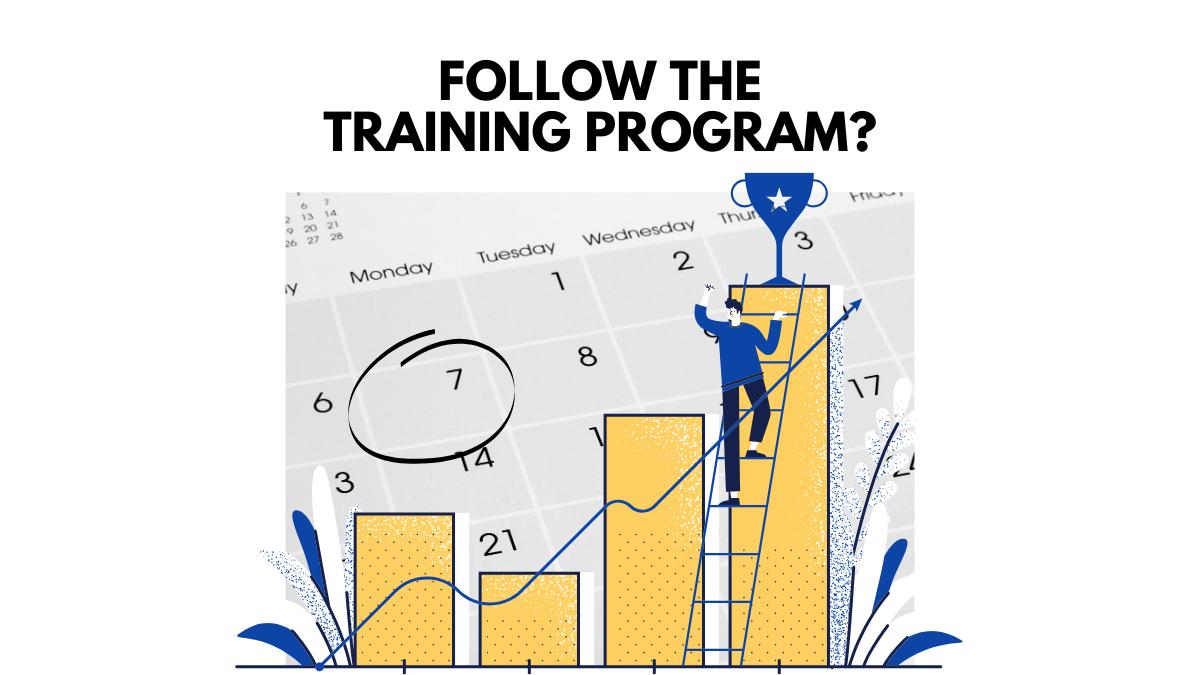 How to follow training program